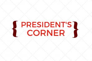 President's Corner: 3/13/19