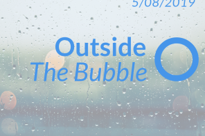 Outside the Bubble: 5/8/19